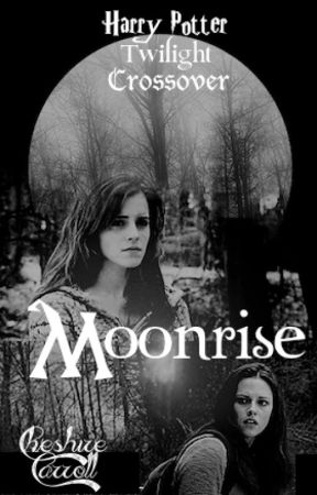 Moonrise Harry Potter Twilight Crossover Fanfiction Chapter Five Bella S Pov Wattpad