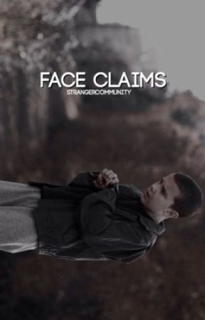 FACE CLAIMS by strangercommunity
