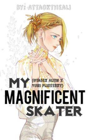 My Magnificent Skater (Yuri Plisetsky x Otabek Altin) by FriedCookieBish