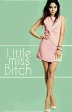 Little Miss Bitch | ✓ by XmysterysmileX