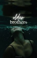 Older Brothers ✓ by cinziawrites