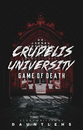 Crudelis University: Game of death. by dauntlehs