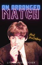 An Arranged Match // Paul McCartney by Little_Miss_Rocker