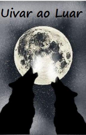 Uivar ao Luar by Nossaaaaa