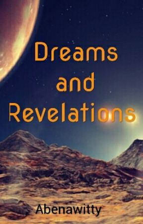Dreams and Revelations  by Abenawitty