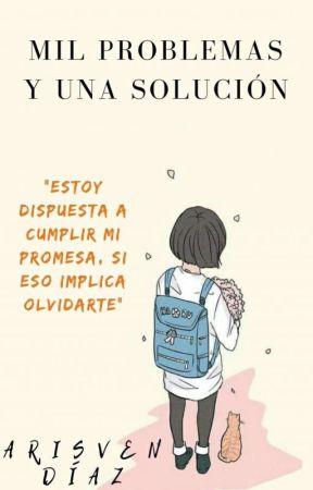 Mil problemas y una solución by Arisven_Diaz