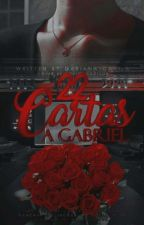 22 Cartas a Gabriel © by ItsDarianaDavila