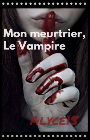 Mon meurtrier, Le vampire by Alyce15