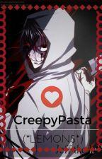 CreepyPasta (*LEMONS*) by IMLPDailyFNAFFurry