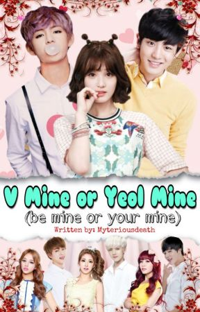 "V Mine Or Yeol Mine (Be Mine Or Your Mine) [""BTS & EXO Fanfiction""] by mysteriousdeath"