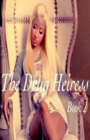 The Drug Heiress (BOOK 2) by Nyahxoxo