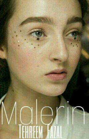 Malerin.  ✔ by tehreemalfoy
