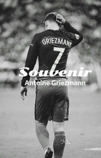 Souvenir <> Griezmann [TERMINÉE] cover