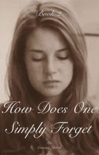 How Does One Simply Forget (Book 2- On the Edge Series)  by Cunning_Bekah