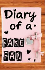 Diary Of A Fake Fan by ImNotObsessedISwear