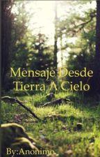 Mensaje desde tierra a cielo.  by CieloATierra
