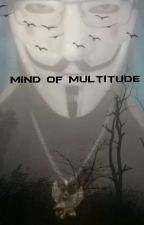 Mind of Multitude by BiggySC