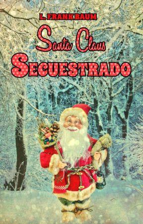 Santa Claus Secuestrado - Un Cuento Navideño by lucianfvaizer