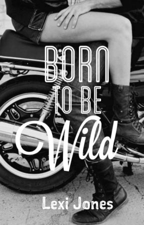 Born to be wild by OddSnowBall11