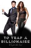 To Trap a Billionaire cover