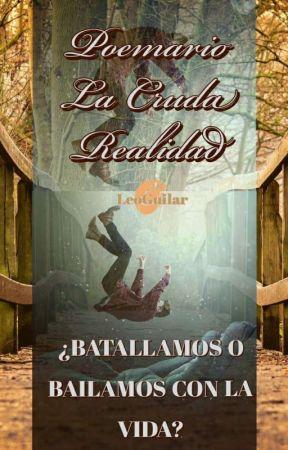 Poemario:  La Cruda Realidad by LeoGuilar