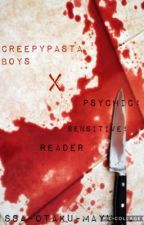 Creepypasta boys X Psychic!Sensitive!Reader by 1ssa-Otaku-Mayu