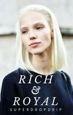 Rich & Royal by superdropdrip