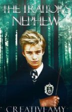 The Traitor's Nephew | Sequel to The Traitor's Sister ~> A Harry Potter Story by burningrroses