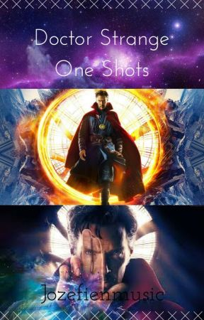 Doctor Strange One Shots by jozefienmusic