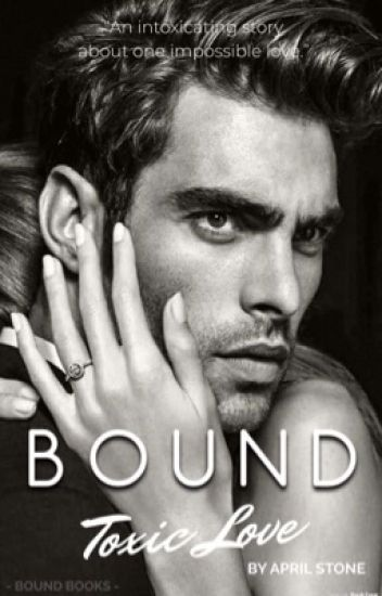 Bound: Toxic Love (Book 2)