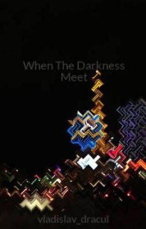 When The Darkness Meet by vladislav_dracul