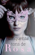 Cinquenta Tons de Rosa  by Roberta_Lopez18