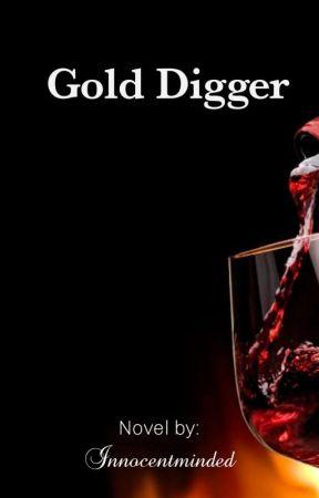 Gold Digger (R18) [ON HIATUS] by 4ringrein