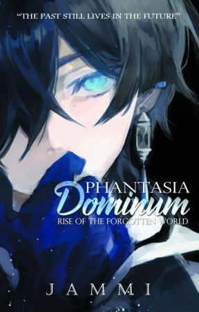 PHANTASIA DOMINUM: Rise Of The Forgotten World by _jammi