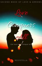 Love Conquers All (Under Revision) by RosyStella