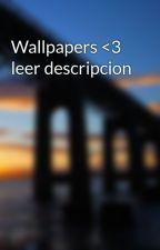 Wallpapers <3 leer descripcion by tutialeecuentos