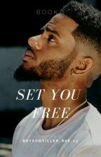 Set You Free (Bryson Tiller Book) by underratedvibez