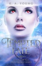 Tempted Fate |18+ (Ménage)✔ by SerenityR0se