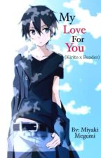 [ONGOING] My Love For You (Kirito x Reader) by MiyaTeri