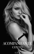 A Acompanhante: Conto  by Alicebookmaniac3