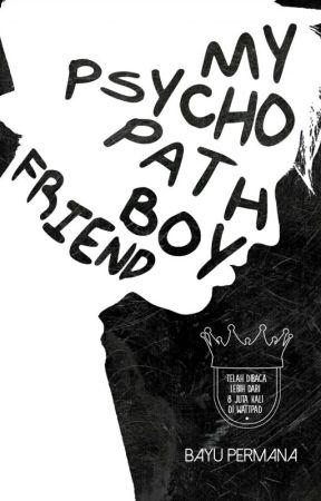 My Psychopath Boyfriend (SUDAH TERBIT) by BayuPermana31
