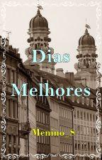 Dias Melhores. by Menino_S