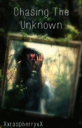 Chasing the Unknown by XxraspberryxX