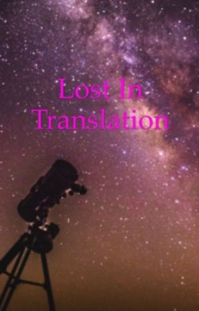 Lost in translation  by youngdreamer1073