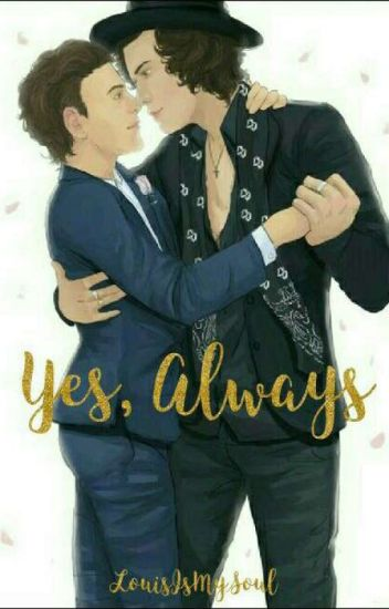 Yes, Always.|| Larry Stylinson (One Shot)