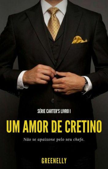 Um Amor De Cretino (Degustação- Está No Amazon)