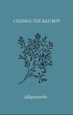 change the bad boy ; dallas winston  by danielseqvey