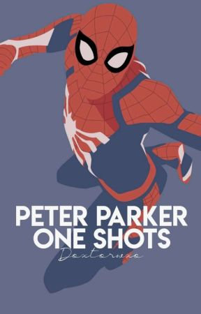 Peter Parker One-Shots by doxtorwxo