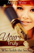 Yours Truly (NaNoWriMo13) (WattpadPrize14) (Complete) by AngelaWrite