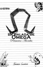 La Balada de Omega: Primeros Acordes by Feragon42